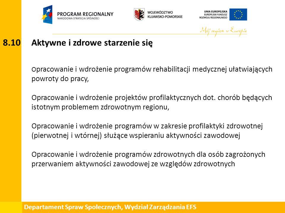 Departament Spraw Społecznych, Wydział Zarządzania EFS 8.10 Aktywne i zdrowe starzenie się O pracowanie i wdrożenie programów rehabilitacji medycznej