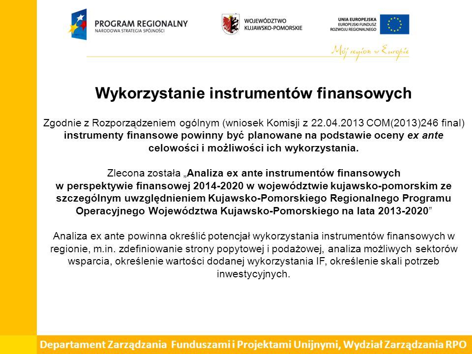 Wykorzystanie instrumentów finansowych Zgodnie z Rozporządzeniem ogólnym (wniosek Komisji z 22.04.2013 COM(2013)246 final) instrumenty finansowe powin