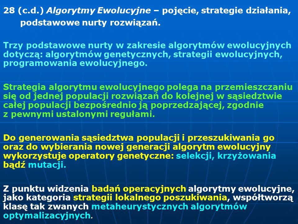 28 (c.d.) Algorytmy Ewolucyjne – pojęcie, strategie działania, podstawowe nurty rozwiązań.