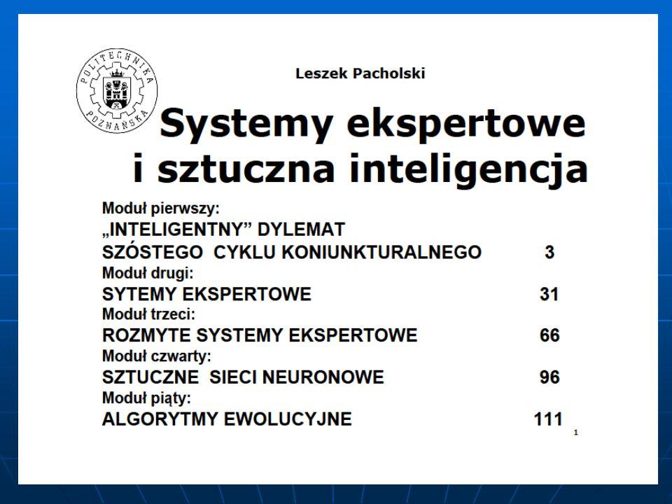 SYSTEMY EKSPERTOWE I SZTUCZNA INTELIGENCJA MODUŁ CZWARTY : SZTUCZNE SIECI NEURONOWE 22.