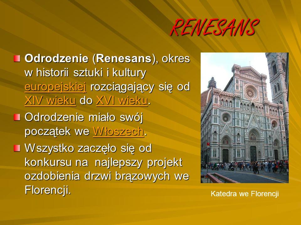 RENESANS Odrodzenie (Renesans), okres w historii sztuki i kultury europejskiej rozciągający się od XIV wieku do XVI wieku. europejskiej XIV wiekuXVI w