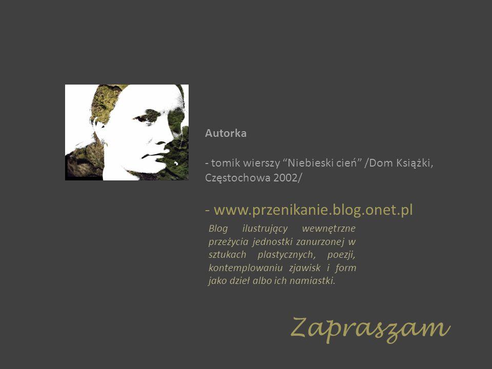 """Autorka - tomik wierszy """"Niebieski cień"""" /Dom Książki, Częstochowa 2002/ - www.przenikanie.blog.onet.pl Blog ilustrujący wewnętrzne przeżycia jednostk"""