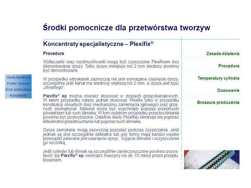 Plexifix ® sp – procedura (1/1) Środki pomocnicze dla przetwórstwa tworzyw Koncentraty specjalistyczne – Plexifix ® Zasada działania Temperatury cylin