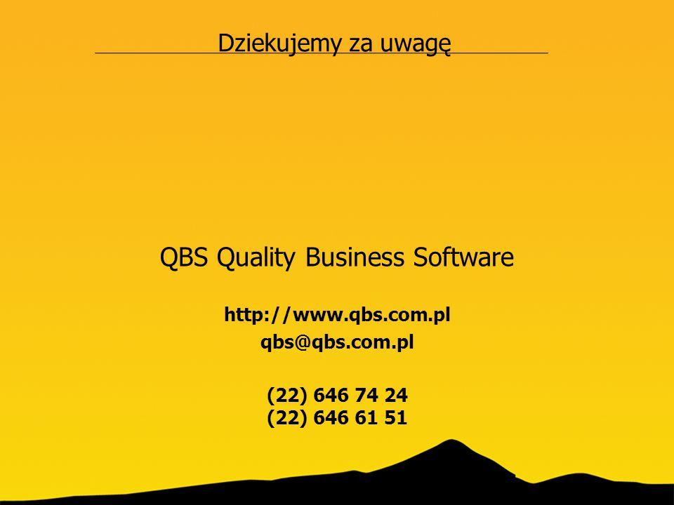 QBS Quality Business Software http://www.qbs.com.pl qbs@qbs.com.pl (22) 646 74 24 (22) 646 61 51 Dziekujemy za uwagę