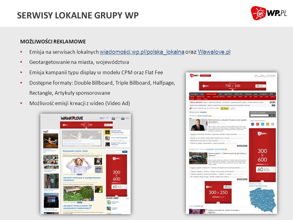 SERWISY LOKALNE GRUPY WP MOŻLIWOŚCI REKLAMOWE Emisja na serwisach lokalnych wiadomości.wp.pl/polska_lokalna oraz Wawalove.pl wiadomości.wp.pl/polska_l