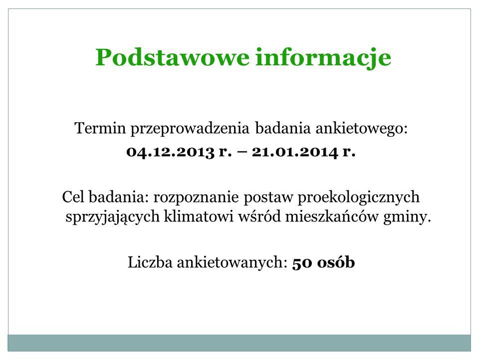 Podstawowe informacje Termin przeprowadzenia badania ankietowego: 04.12.2013 r.