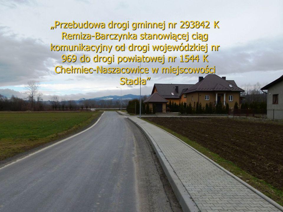 """""""Przebudowa drogi gminnej nr 293842 K Remiza-Barczynka stanowiącej ciąg komunikacyjny od drogi wojewódzkiej nr 969 do drogi powiatowej nr 1544 K Chełm"""