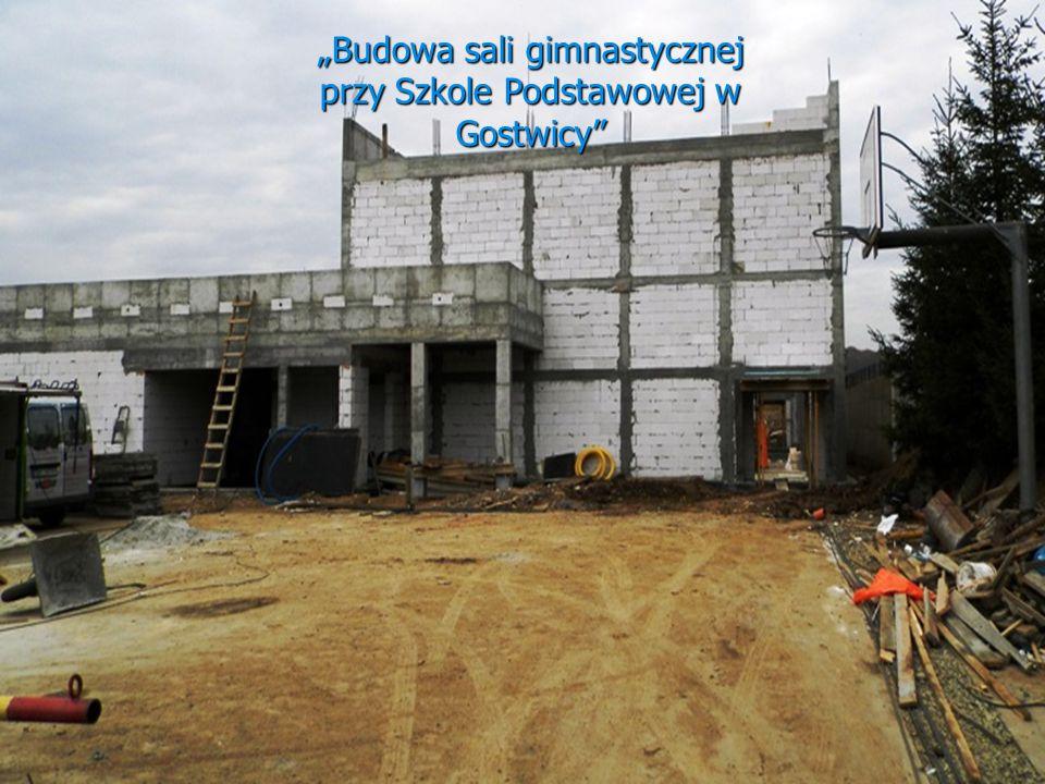 """""""Budowa sali gimnastycznej przy Szkole Podstawowej w Gostwicy"""""""