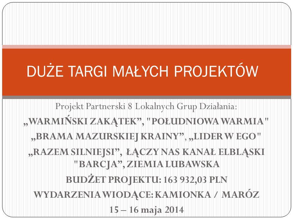 """Projekt Partnerski 8 Lokalnych Grup Działania: """"WARMI Ń SKI ZAK Ą TEK"""","""
