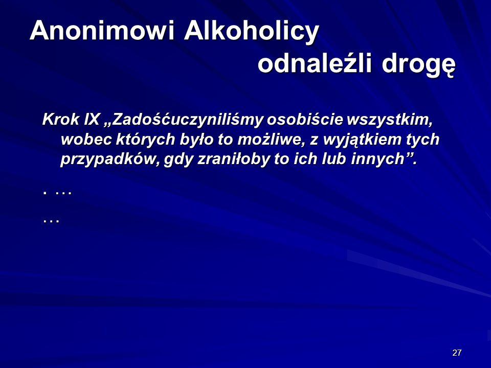 """27 Anonimowi Alkoholicy odnaleźli drogę Krok IX """"Zadośćuczyniliśmy osobiście wszystkim, wobec których było to możliwe, z wyjątkiem tych przypadków, gd"""