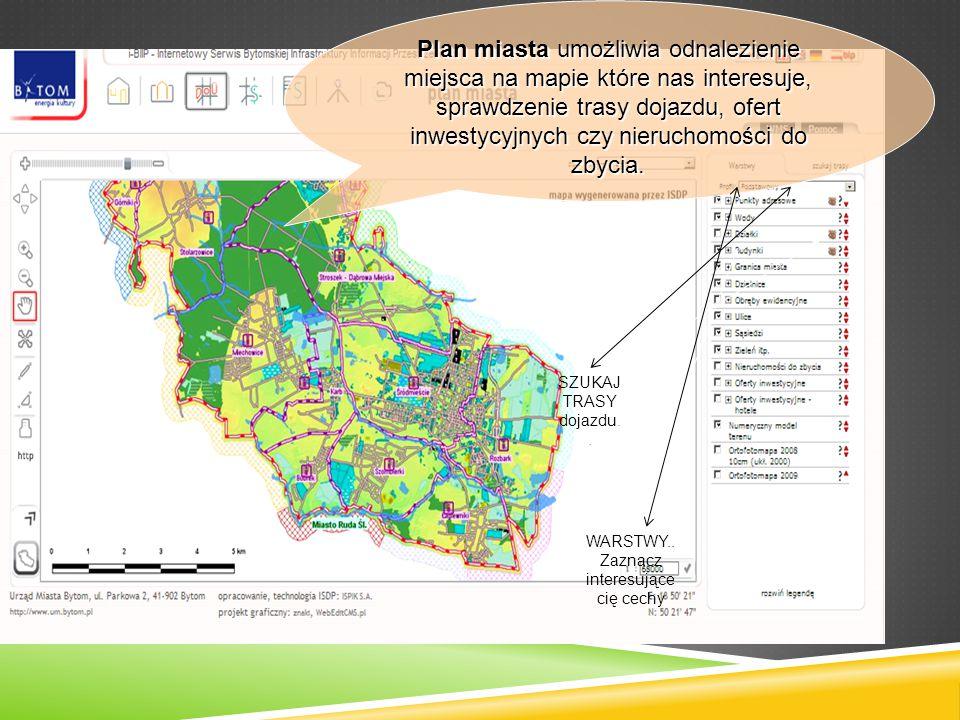 Plan miasta umożliwia odnalezienie miejsca na mapie które nas interesuje, sprawdzenie trasy dojazdu, ofert inwestycyjnych czy nieruchomości do zbycia.