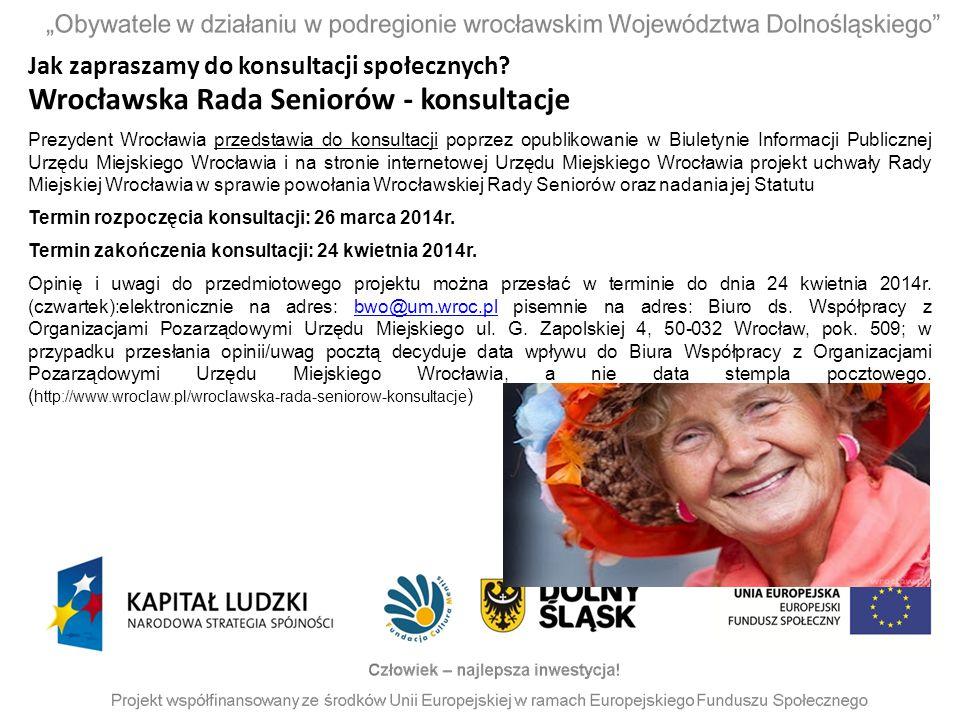 Jak zapraszamy do konsultacji społecznych? Wrocławska Rada Seniorów - konsultacje Prezydent Wrocławia przedstawia do konsultacji poprzez opublikowanie