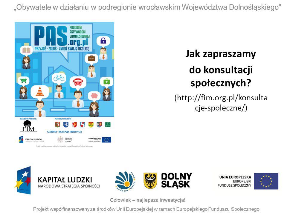 Jak zapraszamy do konsultacji społecznych? (http://fim.org.pl/konsulta cje-spoleczne/)
