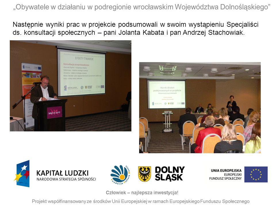 Następnie wyniki prac w projekcie podsumowali w swoim wystąpieniu Specjaliści ds. konsultacji społecznych – pani Jolanta Kabata i pan Andrzej Stachowi