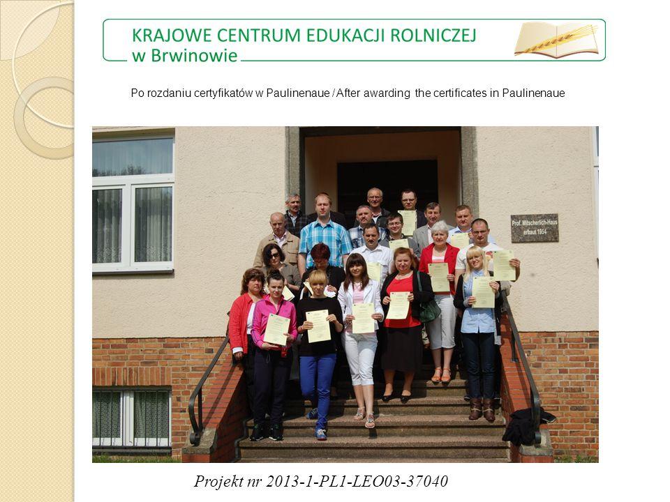Po rozdaniu certyfikatów w Paulinenaue / After awarding the certificates in Paulinenaue Projekt nr 2013-1-PL1-LEO03-37040