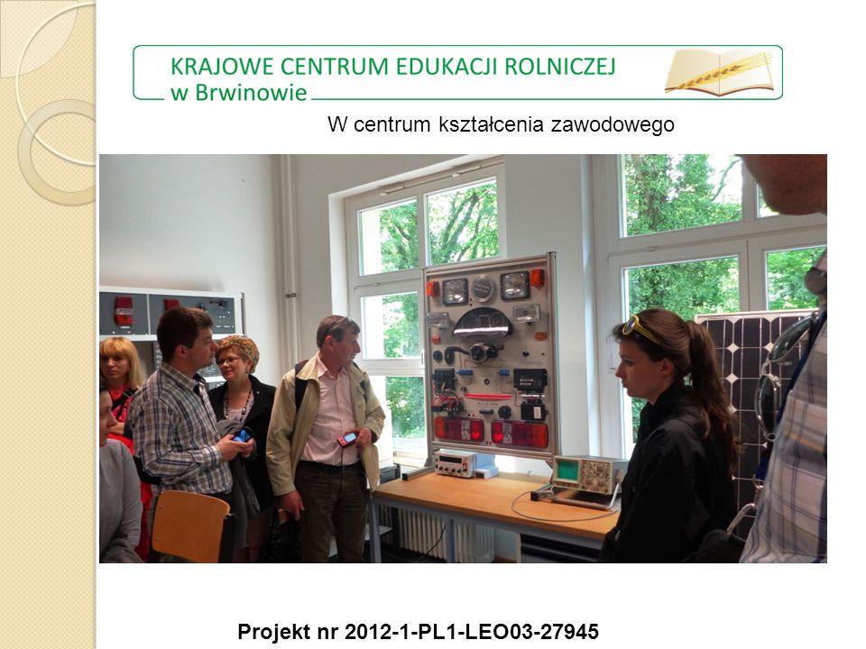 W centrum kształcenia zawodowego Projekt nr 2012-1-PL1-LEO03-27945