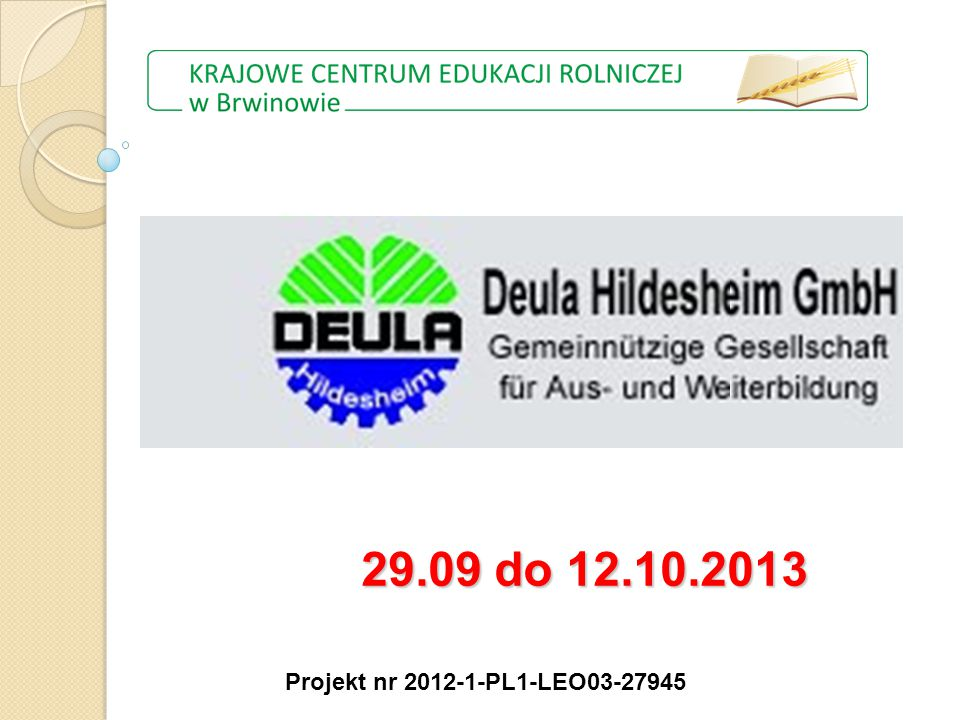 Projekt nr 2012-1-PL1-LEO03-27945 29.09 do 12.10.2013
