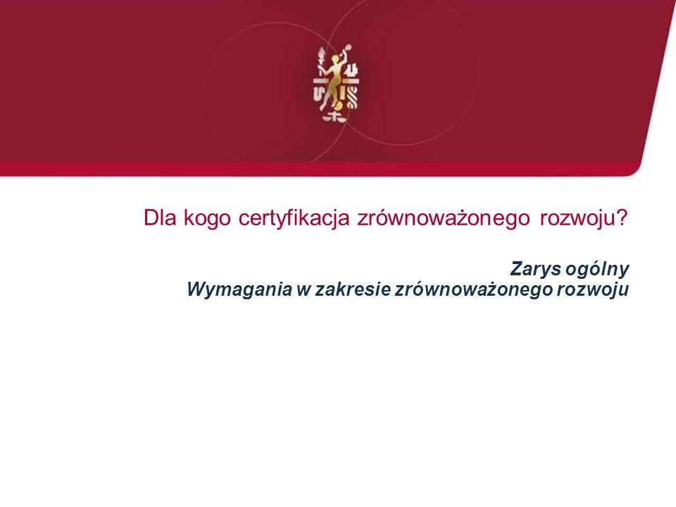 Dla kogo certyfikacja zrównoważonego rozwoju.