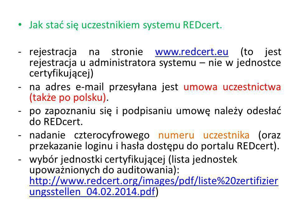 Jak stać się uczestnikiem systemu REDcert. -rejestracja na stronie www.redcert.eu (to jest rejestracja u administratora systemu – nie w jednostce cert