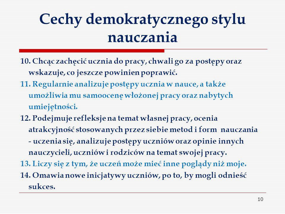 Cechy demokratycznego stylu nauczania 10.