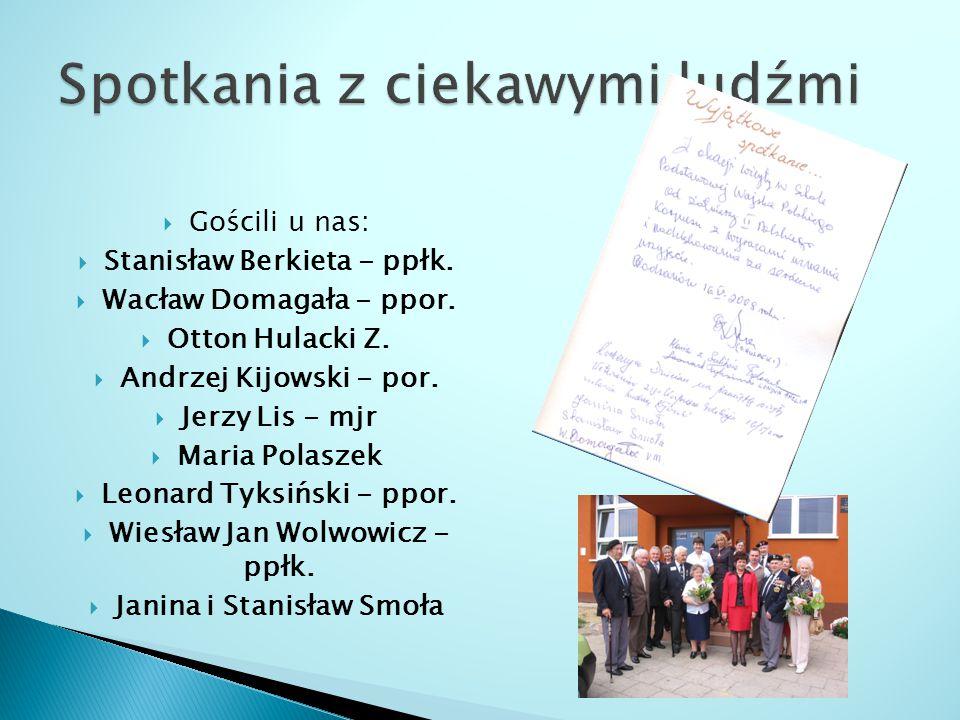  Gościli u nas:  Stanisław Berkieta - ppłk. Wacław Domagała - ppor.