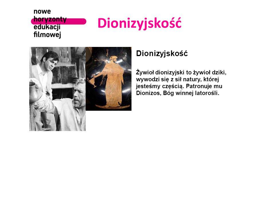 Dionizyjskość Żywioł dionizyjski to żywioł dziki, wywodzi się z sił natury, której jesteśmy częścią. Patronuje mu Dionizos, Bóg winnej latorośli.