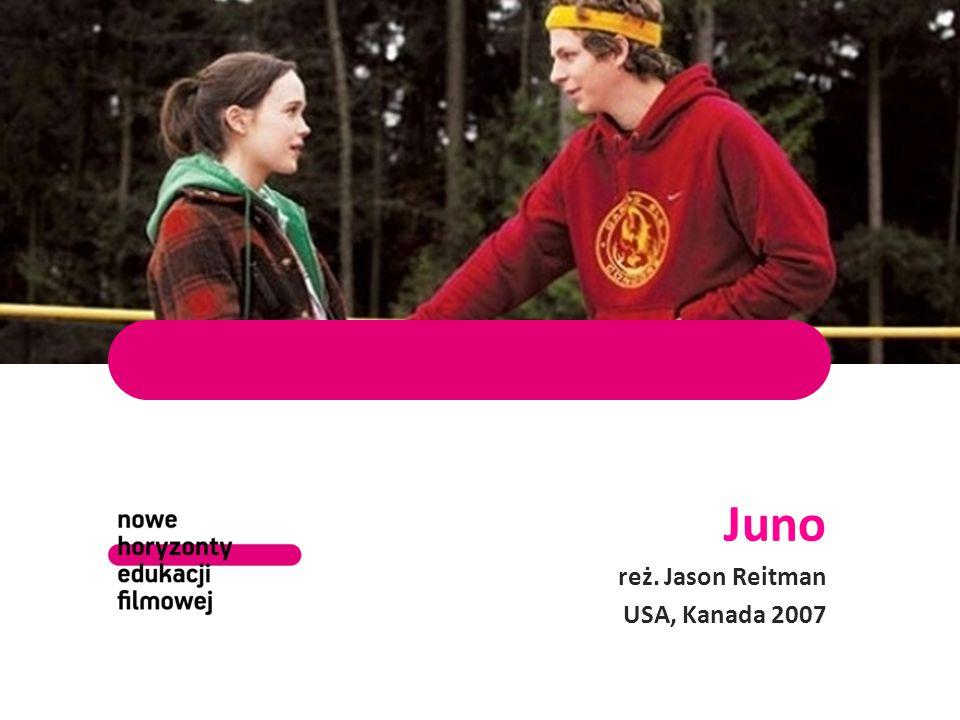 Juno reż. Jason Reitman USA, Kanada 2007