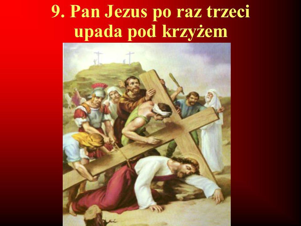 9. Pan Jezus po raz trzeci upada pod krzyżem
