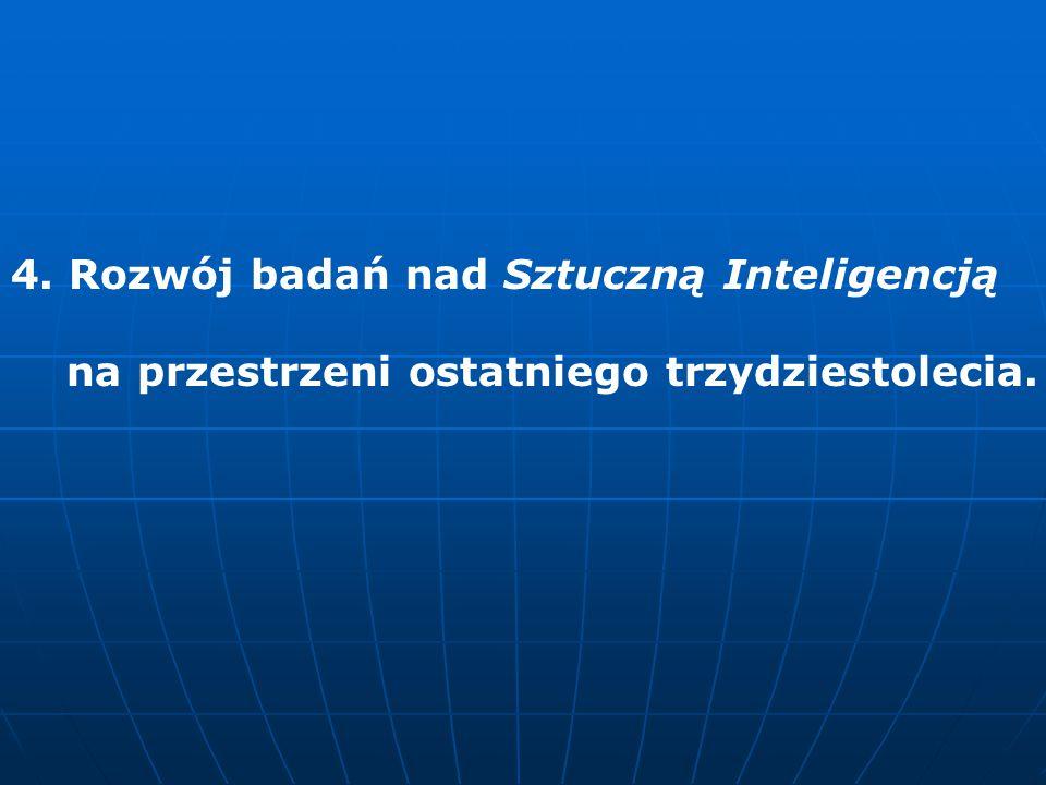 4. Rozwój badań nad Sztuczną Inteligencją na przestrzeni ostatniego trzydziestolecia.