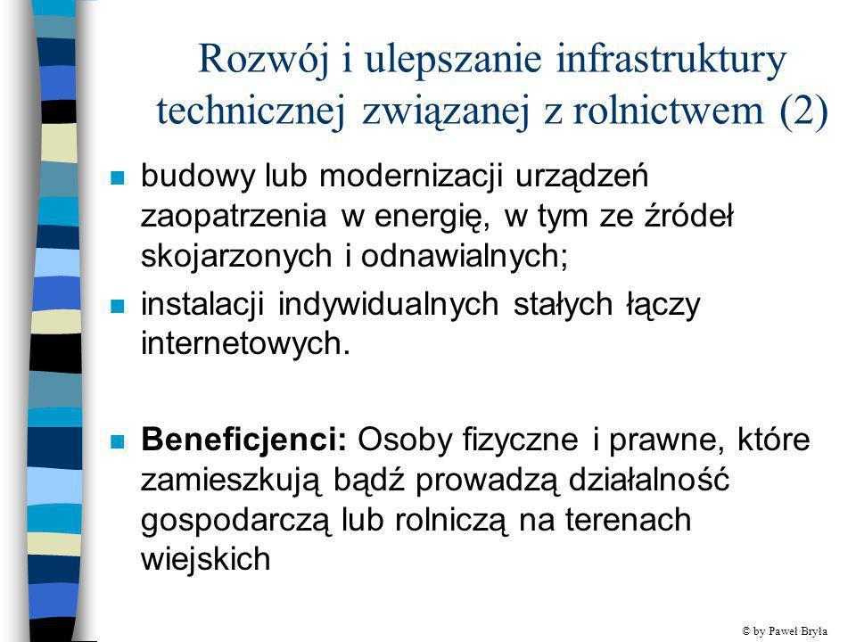 Rozwój i ulepszanie infrastruktury technicznej związanej z rolnictwem (2) n budowy lub modernizacji urządzeń zaopatrzenia w energię, w tym ze źródeł s