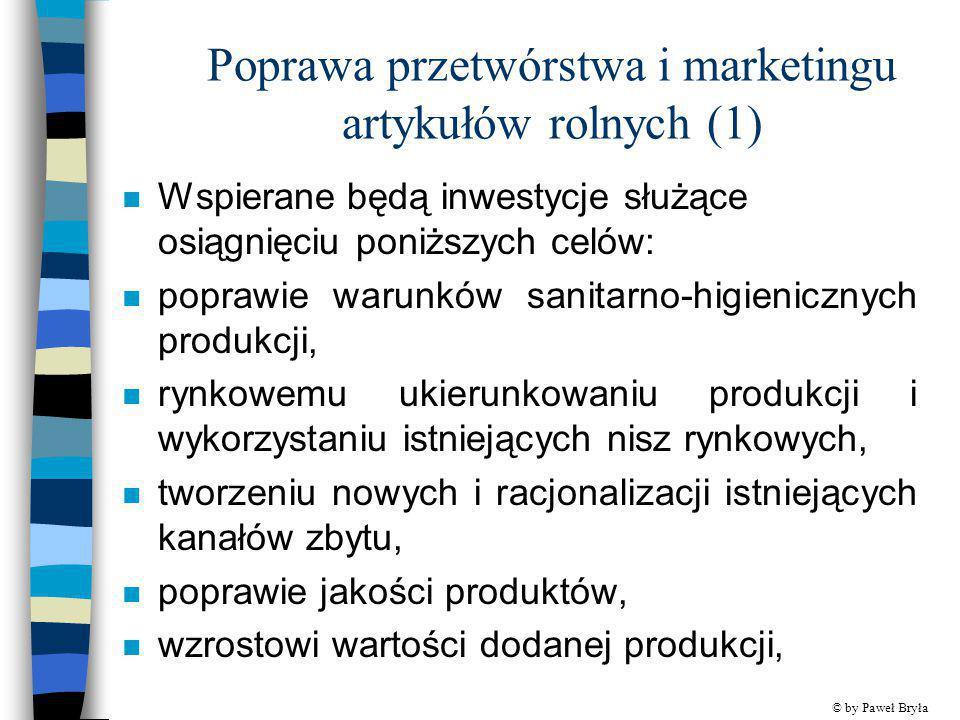 Poprawa przetwórstwa i marketingu artykułów rolnych (1) n Wspierane będą inwestycje służące osiągnięciu poniższych celów: n poprawie warunków sanitarn