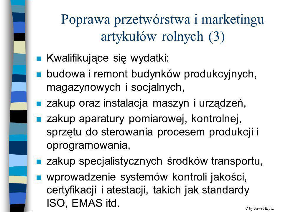 Poprawa przetwórstwa i marketingu artykułów rolnych (3) n Kwalifikujące się wydatki: n budowa i remont budynków produkcyjnych, magazynowych i socjalny