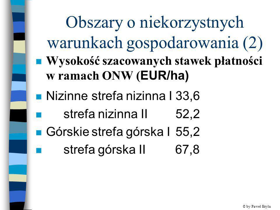 Obszary o niekorzystnych warunkach gospodarowania (2) Wysokość szacowanych stawek płatności w ramach ONW ( EUR/ha) n Nizinnestrefa nizinna I33,6 n str