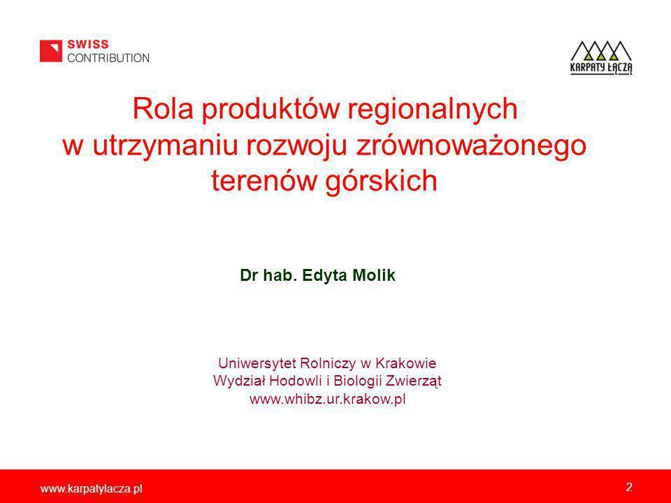 2 Rola produktów regionalnych w utrzymaniu rozwoju zrównoważonego terenów górskich Dr hab.