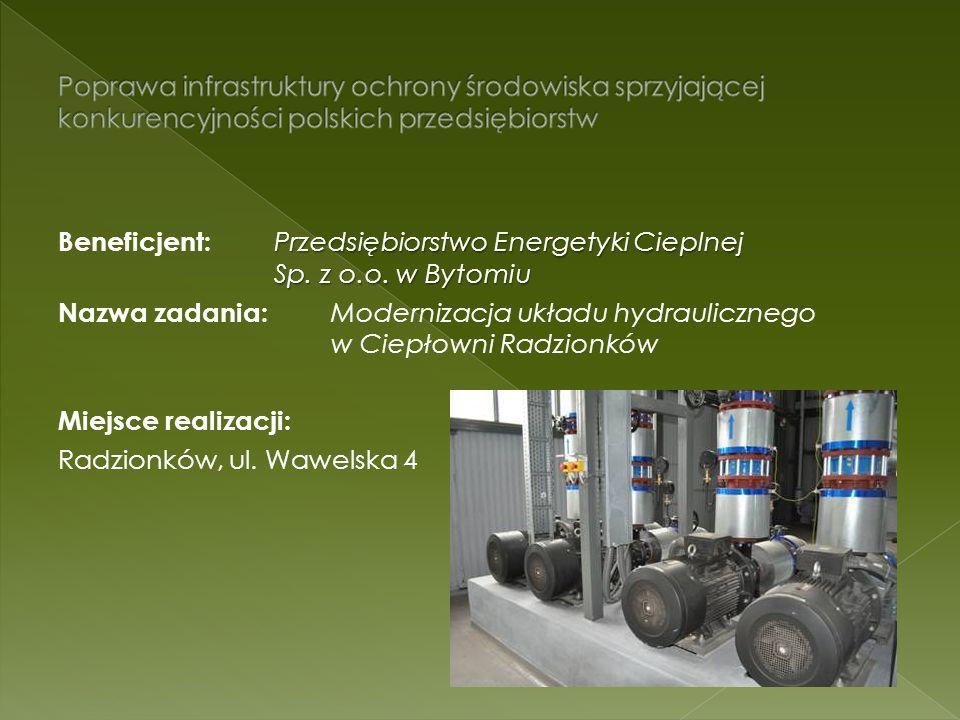 Przedsiębiorstwo Energetyki Cieplnej Sp. z o.o. w Bytomiu Beneficjent: Przedsiębiorstwo Energetyki Cieplnej Sp. z o.o. w Bytomiu Nazwa zadania: Modern