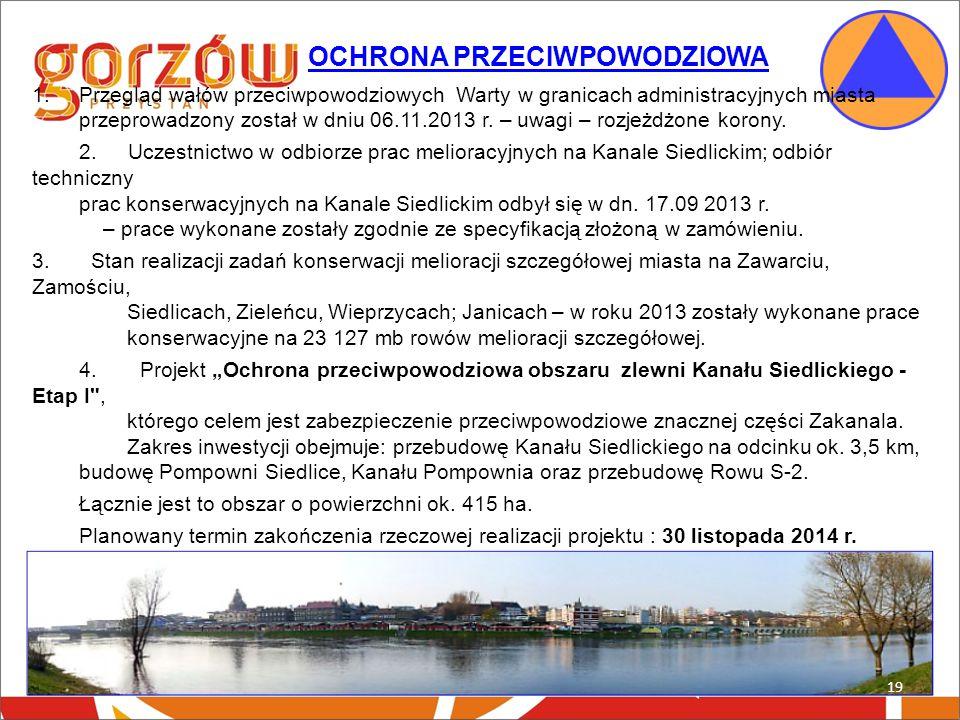 1.Przegląd wałów przeciwpowodziowych Warty w granicach administracyjnych miasta przeprowadzony został w dniu 06.11.2013 r.