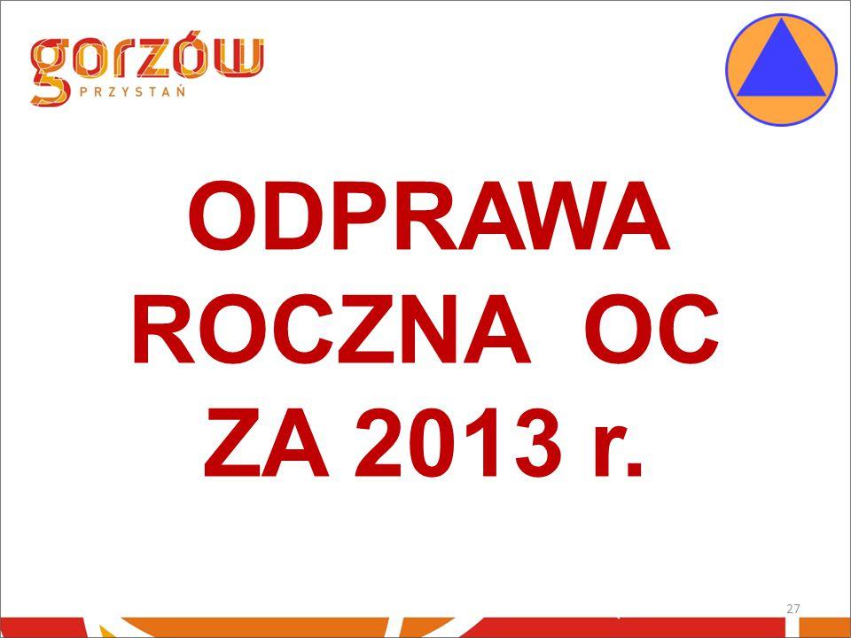 27 ODPRAWA ROCZNA OC ZA 2013 r.