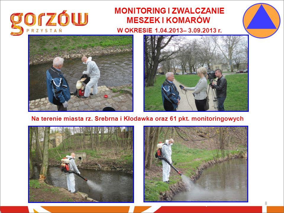 MONITORING I ZWALCZANIE MESZEK I KOMARÓW W OKRESIE 1.04.2013– 3.09.2013 r.