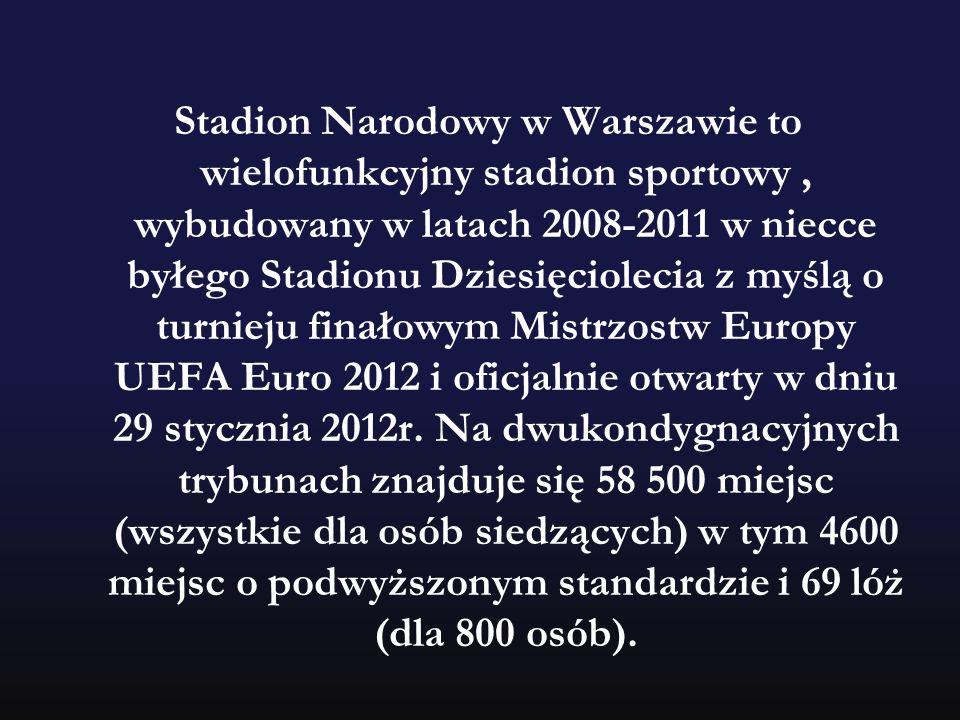 Stadion Narodowy w Warszawie to wielofunkcyjny stadion sportowy, wybudowany w latach 2008-2011 w niecce byłego Stadionu Dziesięciolecia z myślą o turn