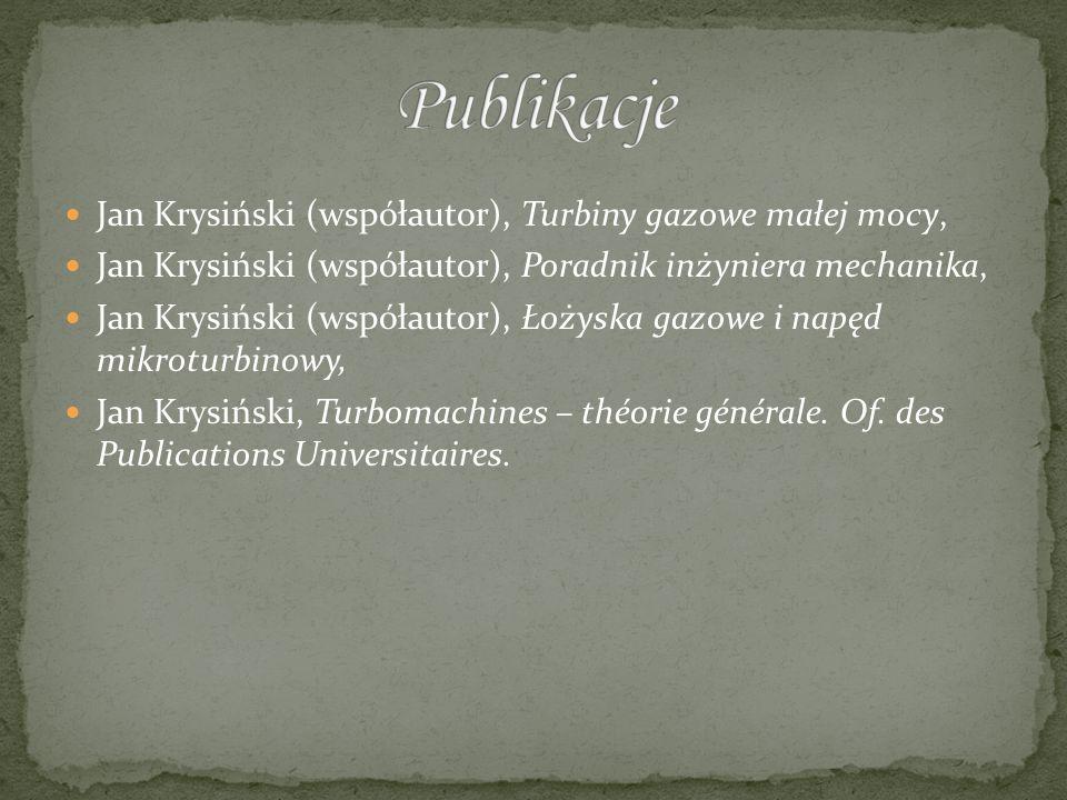 Jan Krysiński (współautor), Turbiny gazowe małej mocy, Jan Krysiński (współautor), Poradnik inżyniera mechanika, Jan Krysiński (współautor), Łożyska g