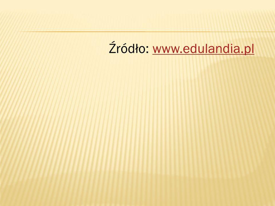 Źródło: www.edulandia.plwww.edulandia.pl