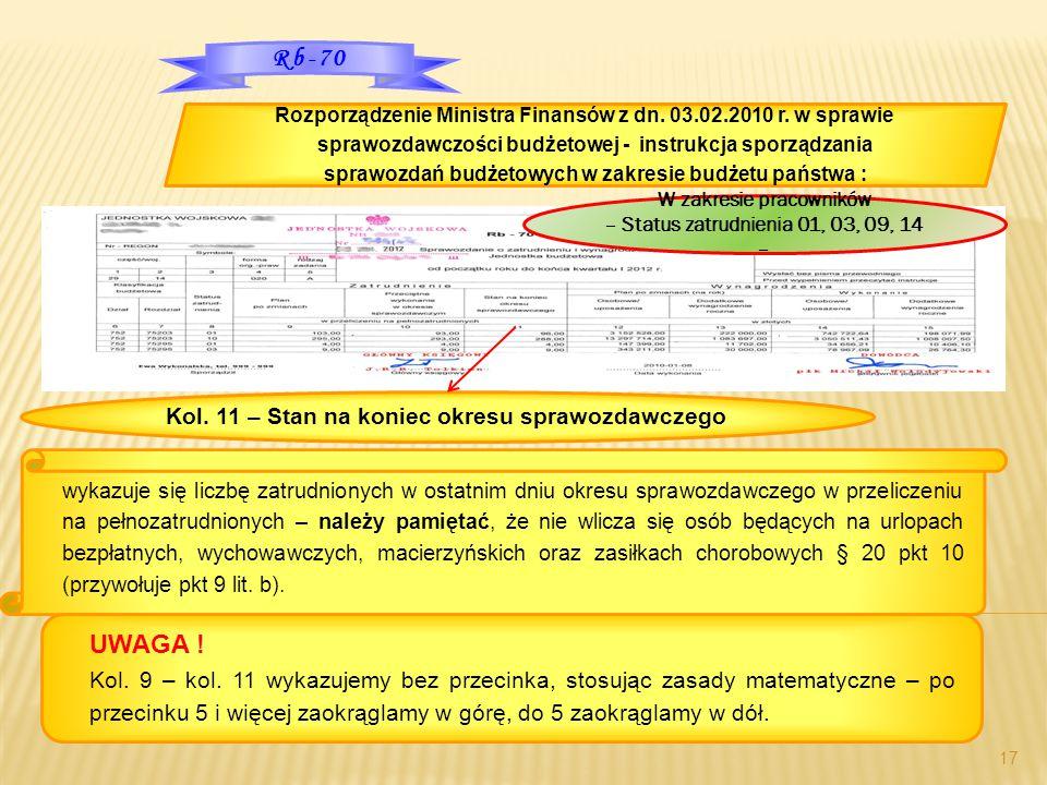 17 Rozporządzenie Ministra Finansów z dn. 03.02.2010 r. w sprawie sprawozdawczości budżetowej - instrukcja sporządzania sprawozdań budżetowych w zakre