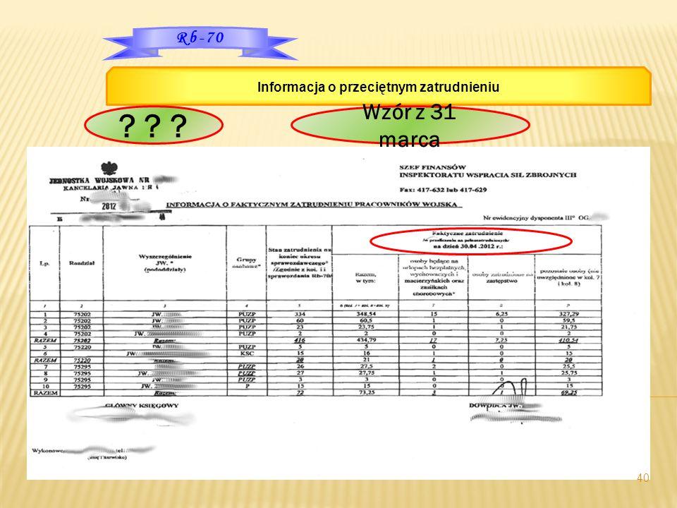 40 Rb-70 Informacja o przeciętnym zatrudnieniu ? ? ? Wzór z 31 marca
