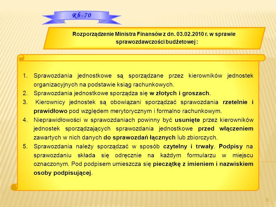 9 1.Sprawozdania jednostkowe są sporządzane przez kierowników jednostek organizacyjnych na podstawie ksiąg rachunkowych. 2.Sprawozdania jednostkowe sp