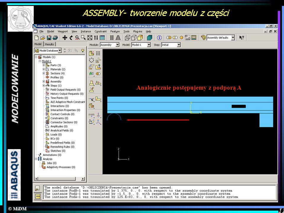 © MiDM MODELOWANIE 11 ASSEMBLY- tworzenie modelu z części Wskazanie pierwszego pkt Wskazanie drugiego pkt Cofnięcie/Anulowanie/Zatwierdzenie operacji