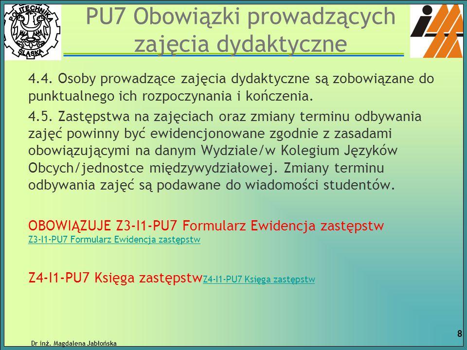 PU11 OCENA I MONITOROWANIE EFEKTÓW KSZTAŁCENIA Procedura obowiązuje nauczycieli akademickich prowadzących zajęcia na studiach które rozpoczęły się w roku akademickim 2012/2013.