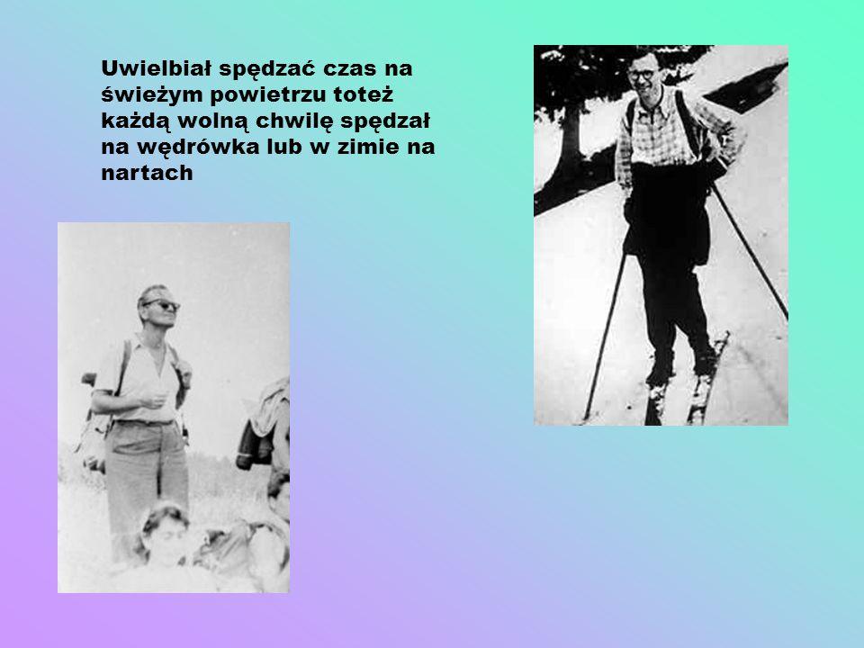 Uwielbiał spędzać czas na świeżym powietrzu toteż każdą wolną chwilę spędzał na wędrówka lub w zimie na nartach