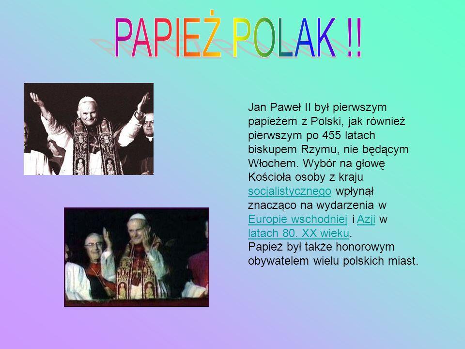 Jan Paweł II był pierwszym papieżem z Polski, jak również pierwszym po 455 latach biskupem Rzymu, nie będącym Włochem. Wybór na głowę Kościoła osoby z