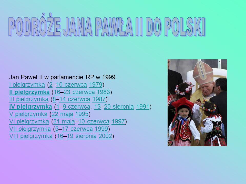 Jan Paweł II w parlamencie RP w 1999 I pielgrzymkaI pielgrzymka (2–10 czerwca 1979)210 czerwca1979 II pielgrzymkaII pielgrzymka (16–23 czerwca 1983)16