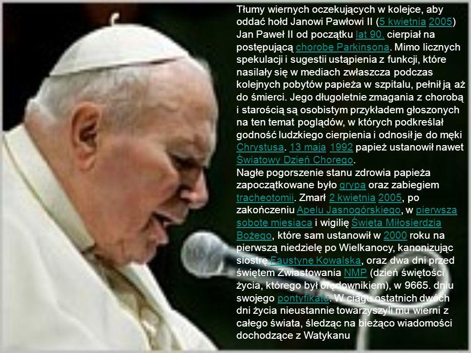 Tłumy wiernych oczekujących w kolejce, aby oddać hołd Janowi Pawłowi II (5 kwietnia 2005)5 kwietnia2005 Jan Paweł II od początku lat 90. cierpiał na p